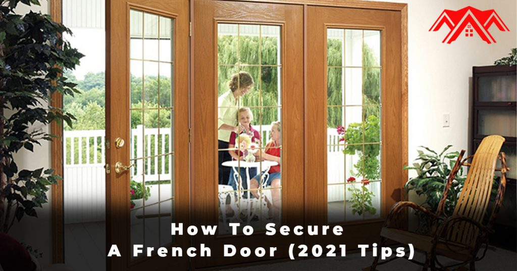 How To Secure A French Door (2021 Tips)