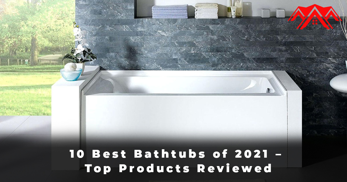 10 Best Bathtubs of 2021 – Top Products Reviewed