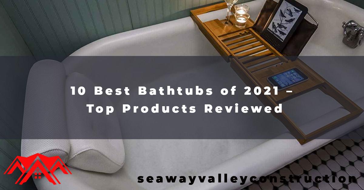 10 Best Bathtubs of 2021