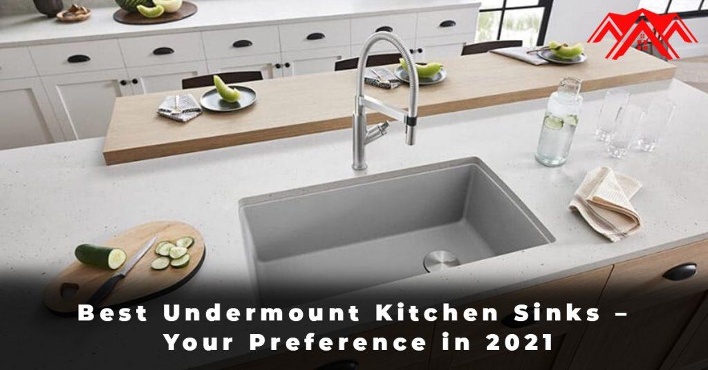 Best Undermount Kitchen Sinks – Your Preference in 2021