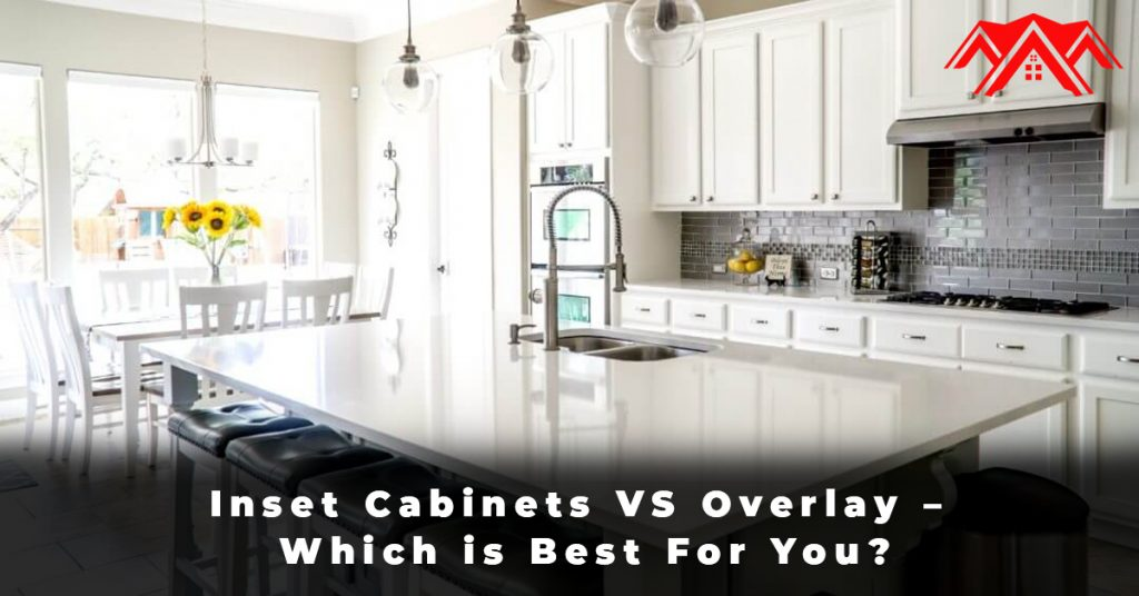 Inset Cabinets VS Overlay – Which is Best For You