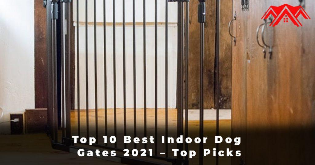 Top 10 Best Indoor Dog Gates 2021 – Top Picks