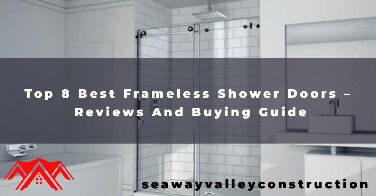 Top 8 Best Frameless Shower Doors