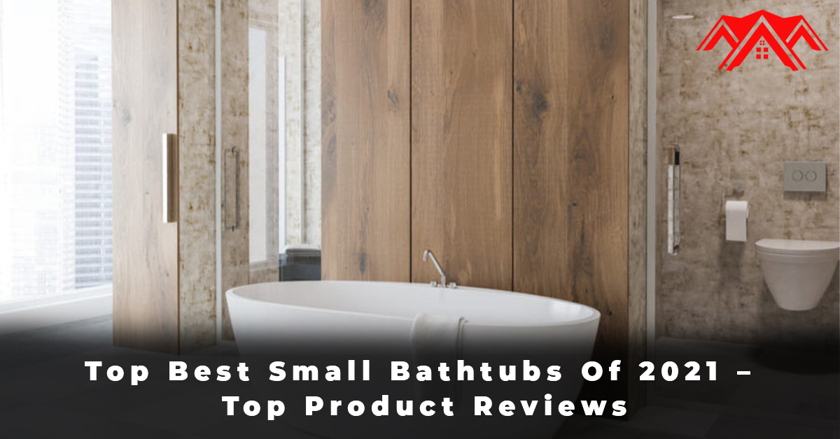 Top Best Small Bathtubs Of 2021 – Top Product Reviews
