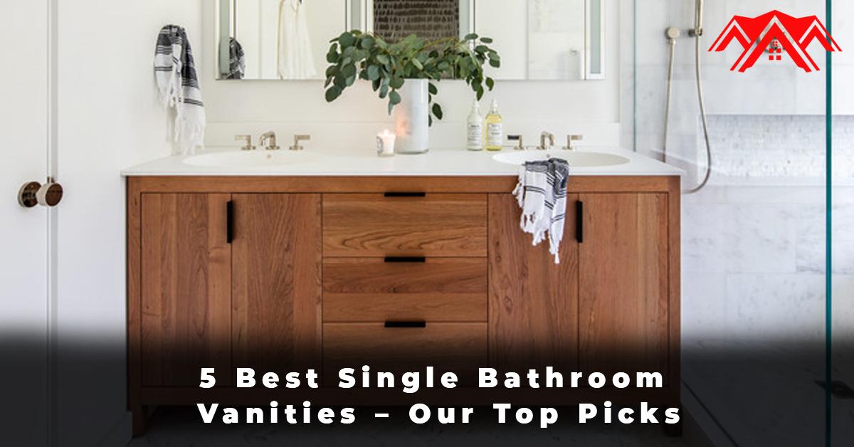 5 Best Single Bathroom Vanities – Our Top Picks
