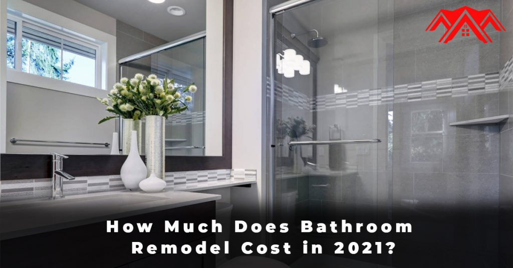 How Much Does Bathroom Remodel Cost in 2021