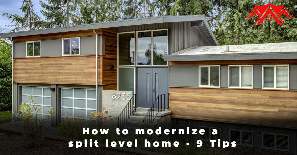 How to modernize a split level home - 9 Tips