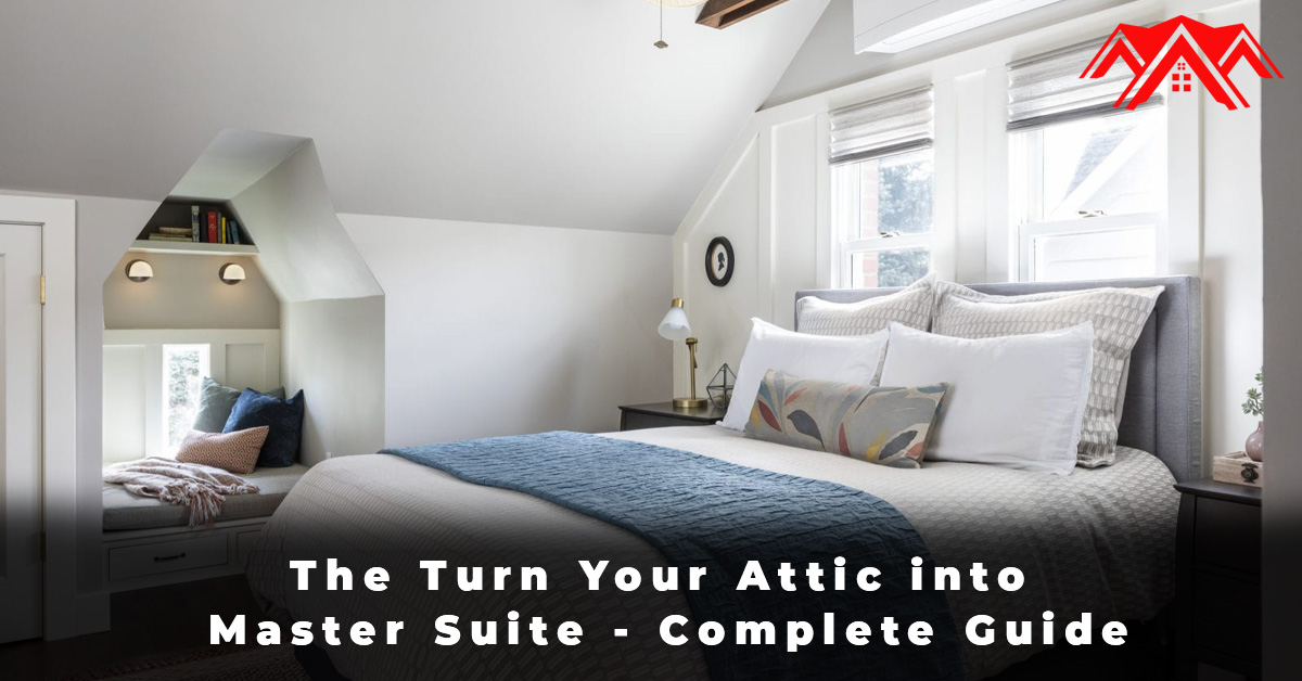 The Turn Your Attic into Master Suite - Complete Guide