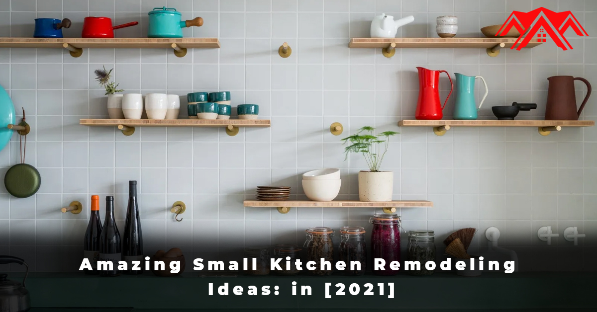 Amazing Small Kitchen Remodeling Ideas in [2021]