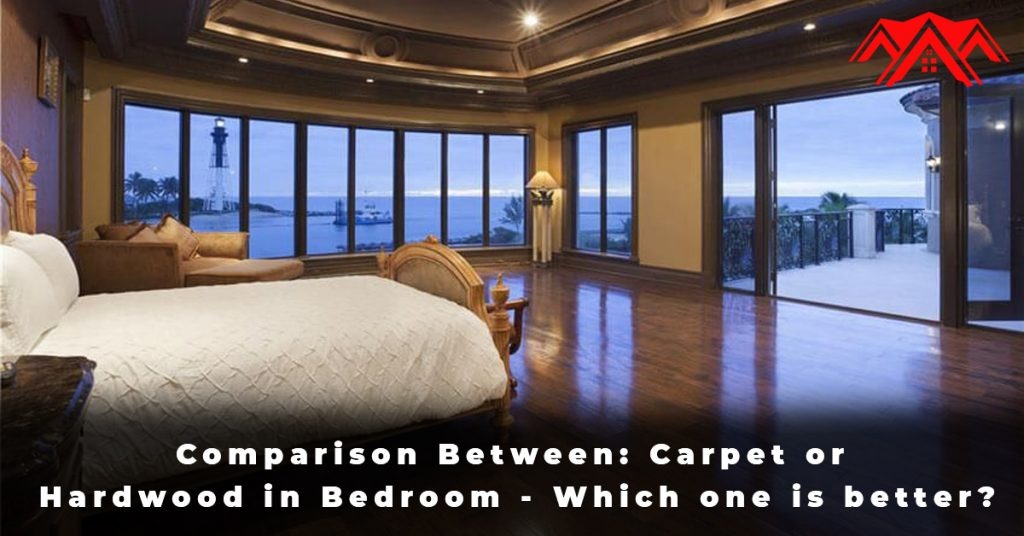 Comparison Between Carpet or Hardwood in Bedroom - Which one is better