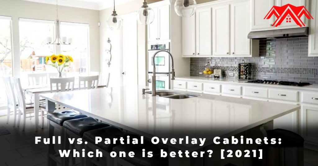Full vs. Partial Overlay Cabinets Which one is better [2021]