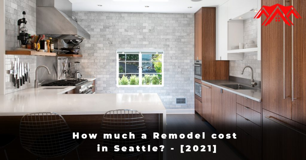 How much a Remodel cost in Seattle - [2021]