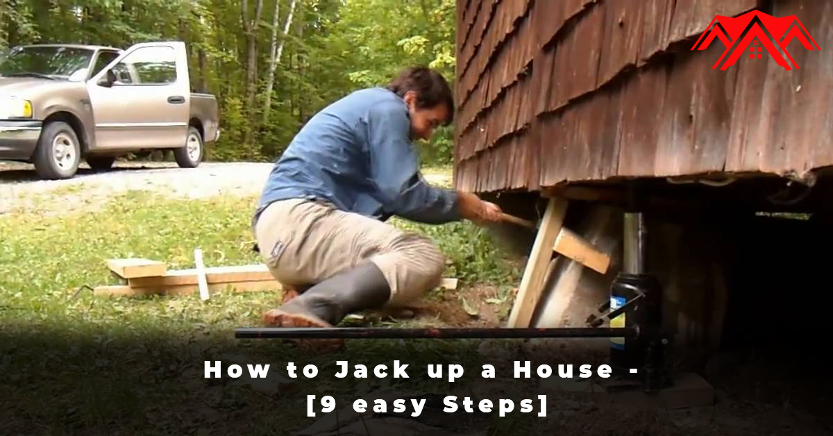 How to Jack up a House - [9 easy Steps]
