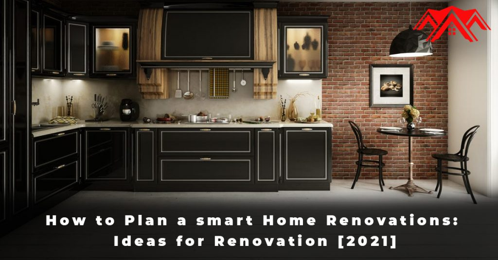 How to Plan a smart Home Renovations Ideas for Renovation [2021]