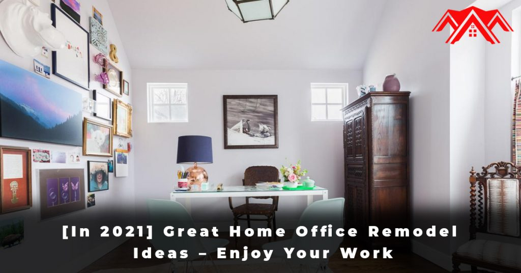 [In 2021] Great Home Office Remodel Ideas – Enjoy Your Work