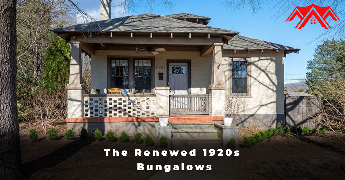 The Renewed 1920s Bungalows