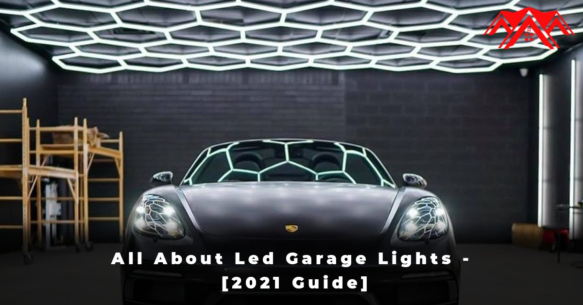 All About Led Garage Lights - [2021 Guide]