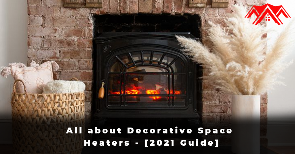 All about Decorative Space Heaters - [2021 Guide]