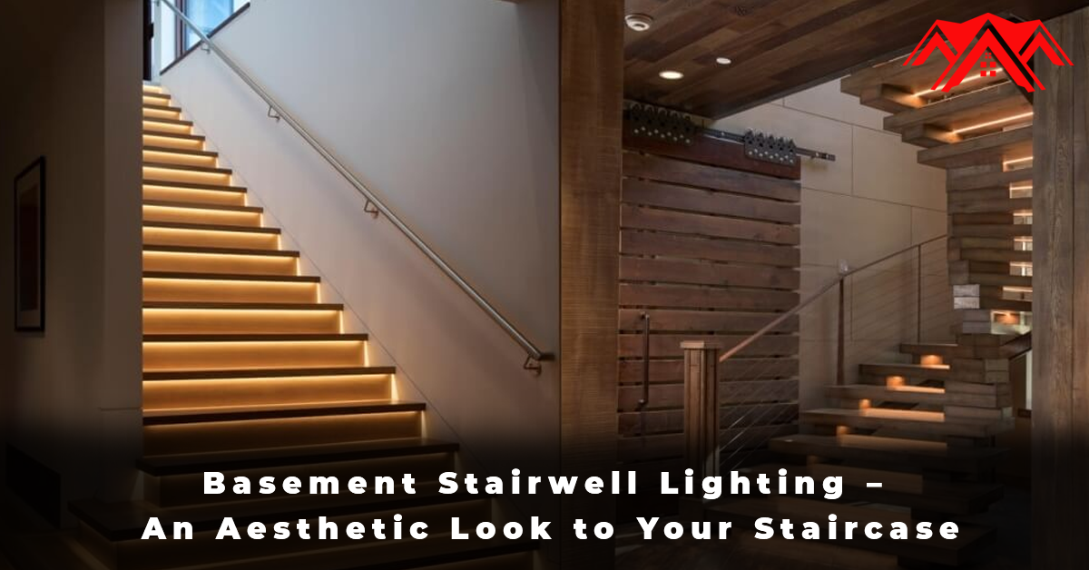 Basement Stairwell Lighting – An Aesthetic Look to Your Staircase