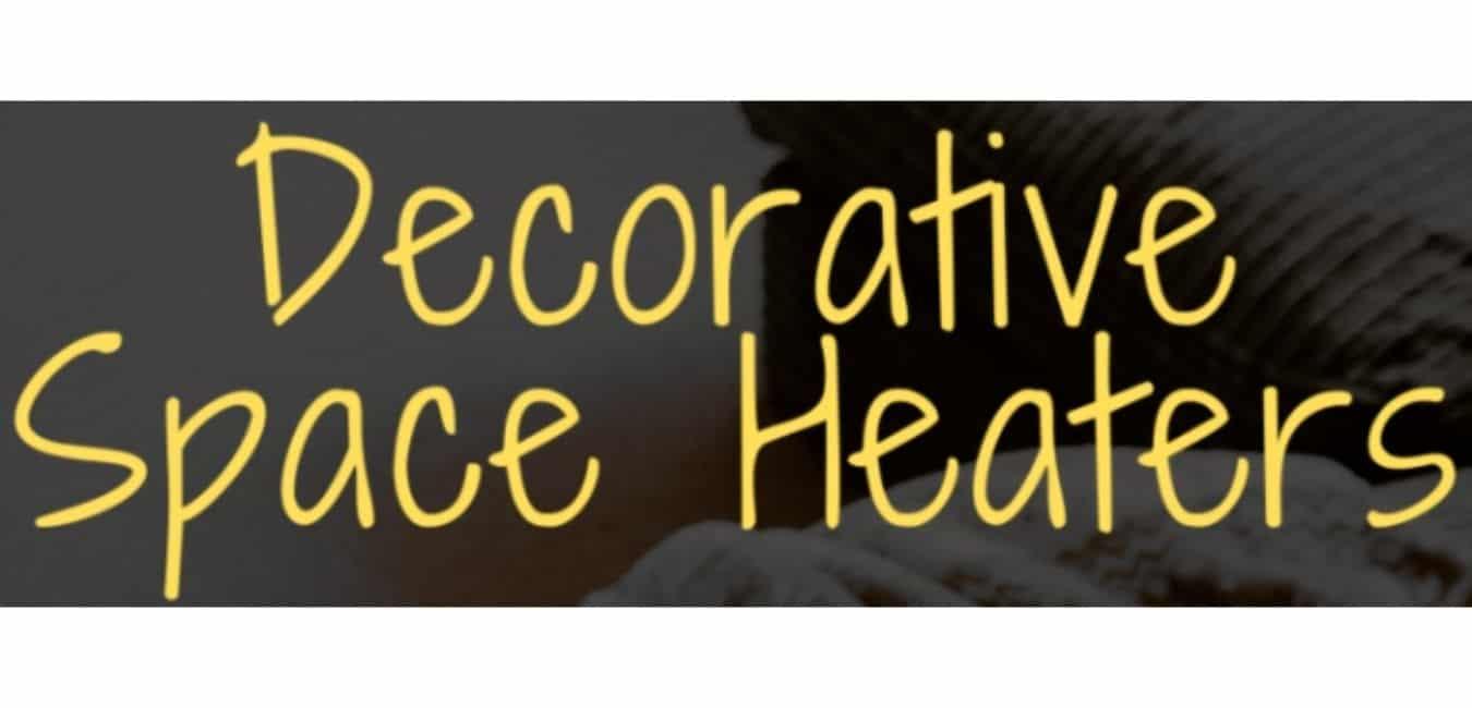Decorative Space Heaters