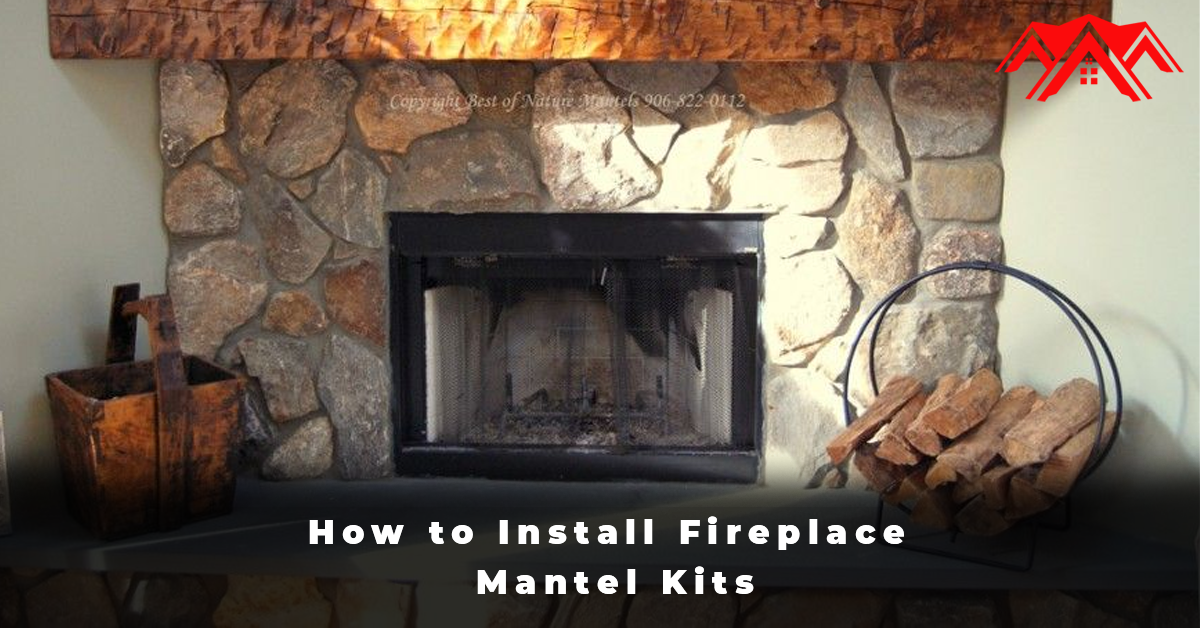 How to Install Fireplace Mantel Kits